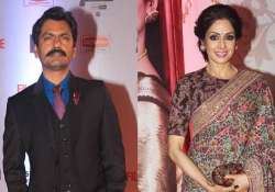 Sridevi, Nawazuddin Siddiqui- India Tv