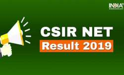CSIR NET Result 2019 Live Updates