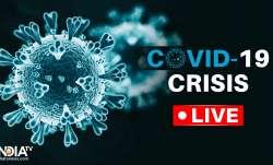 Coronavirus Crisis COVID-19 Lockdown Latest News Updates from world